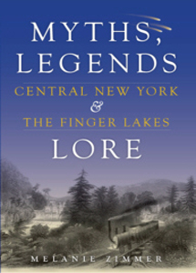 Myths, Legends & Lore: Central New York & The Finger Lakes