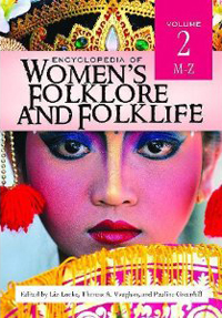 Women's Folklore and Folklife: An Encyclopedia of Beliefs, Customds, Tales and Art